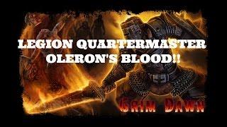 [Grim Dawn] Oleron's Blood - Legion Quartermaster!
