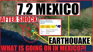 7.2 MEGA EARTHQUAKE MEXICO What is Happening in Mexico?!