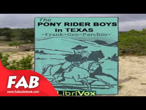 The Pony Rider Boys in Texas Full Audiobook by Frank Gee PATCHIN by Action & Adventure Fiction