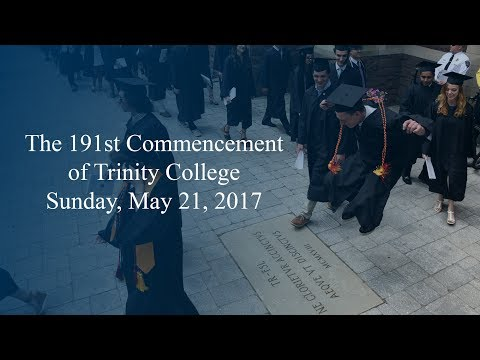 The 191st Commencement of Trinity College, Hartford, Connecticut