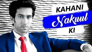 Kahani NAKUUL Ki | Life story of NAKUUL MEHTA | Biography | TellyMasala
