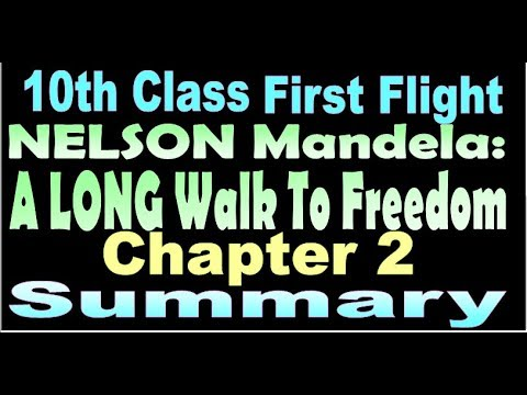 10th class First flight Chapter 2 Nelson Mandela A long walk to Freedom (in  Hindi) Summary