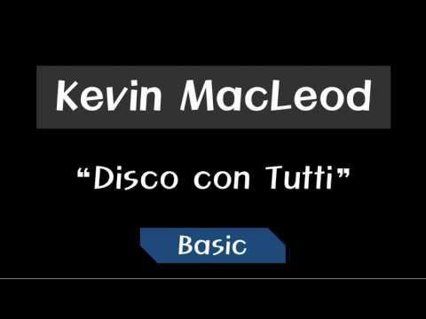 Kevin MacLeod - Disco con Tutti ~ Basic