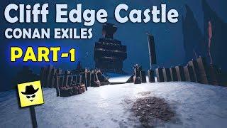 Cliff Edge Castle - Conan Exiles (PART-1)