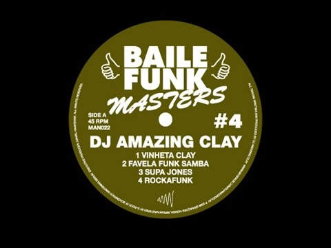 DJ Amazing Clay - Baile Funk Masters #4 (Man Recordings) [Full Album]