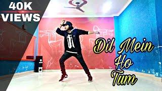 Dil Mein Ho Tum || Cheat India || SoNu D-Blaze || Dance Choreography