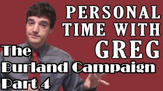 personal time with greg burland campaign part 4