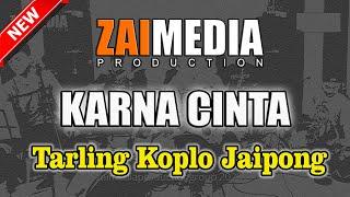 TARLING KOPLO JAIPONG KARNA CINTA (COVER) Zaimedia Production Group Feat Mbok Cayi