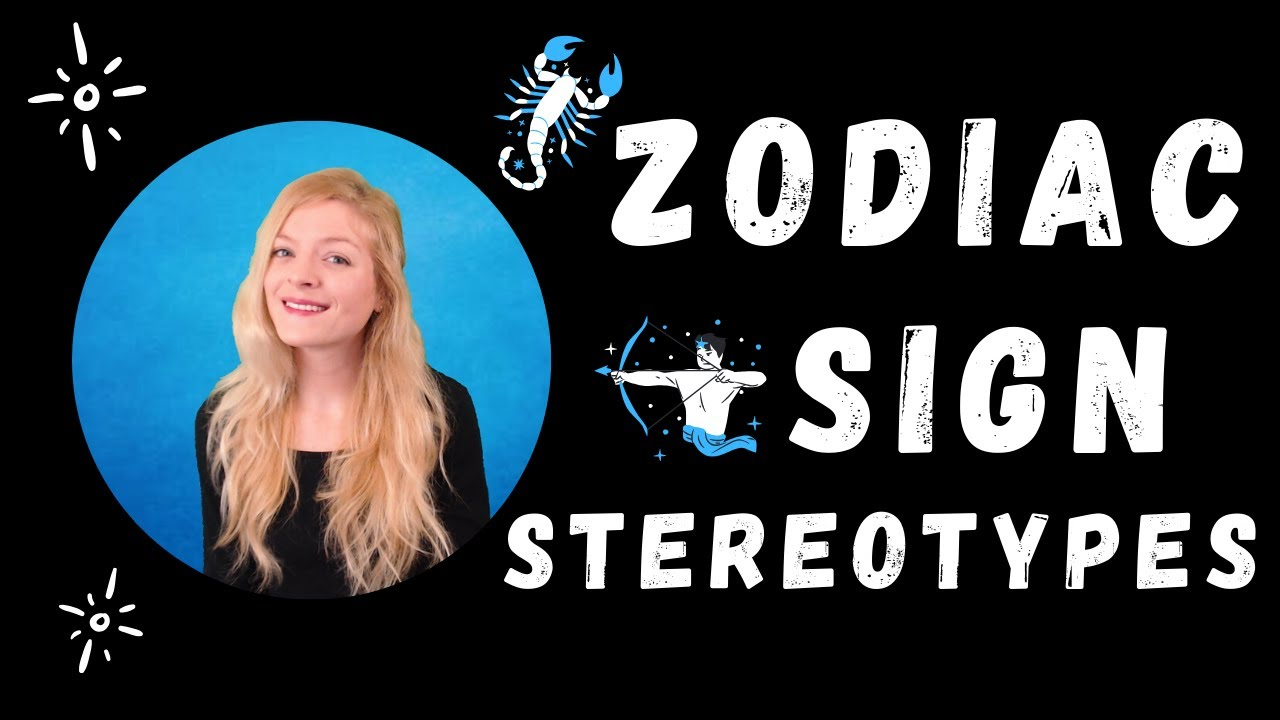 Common Zodiac Sign Stereotypes DEBUNKED