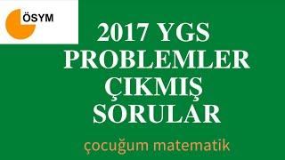 2017 YGS  ÇIKMIŞ PROBLEM SORULARI VE ÇÖZÜMLERİ