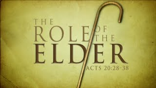 The Role of the Elder (Acts 20:28-38)