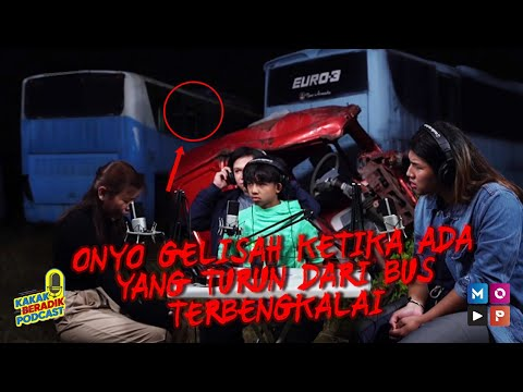 KAKAK BERADIK PODCAST - (PART 2) TIBA-TIBA ADA SOSOK YANG TURUN DARI BUS DI BELAKANG UNCLE JORDI !!!
