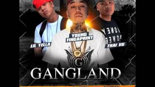Gangland - Young Fingaprint, Lil Yella & Thai VG