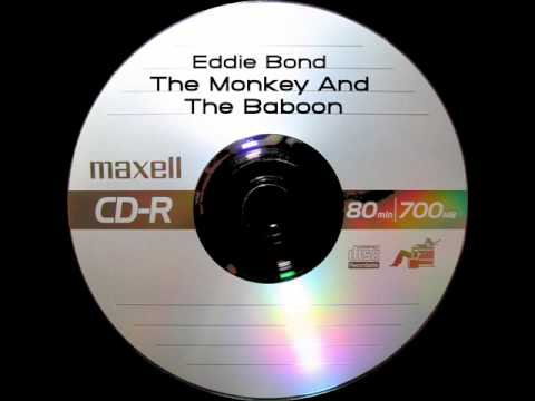 Eddie Bond - The Monkey And The Baboon