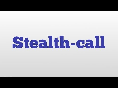Stealth-call meaning and pronunciation