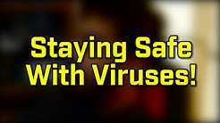 Staying Safe With Viruses!