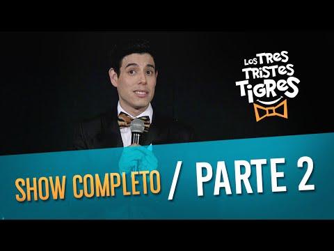 Los Tres Tristes Tigres SHOW COMPLETO  PARTE 2