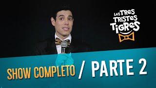Los Tres Tristes Tigres SHOW COMPLETO - PARTE 2