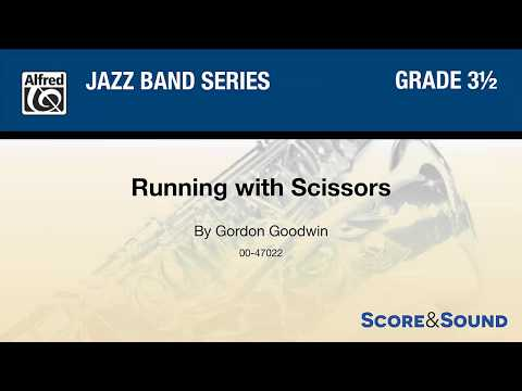 Running with Scissors, by Gordon Goodwin – Score & Sound