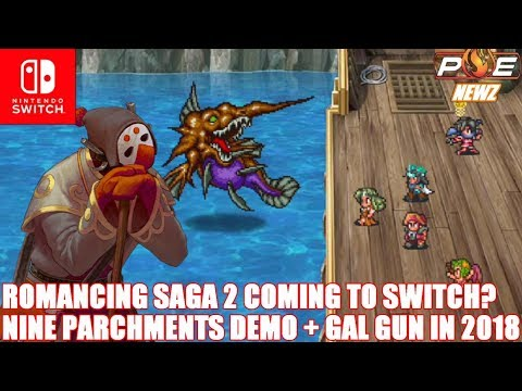 Nintendo Switch - Nine Parchments Demo is LIVE! Romancing SaGa 2 Switch? + MORE!