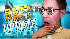 XXL Update - Es geht endlich weiter   Raft
