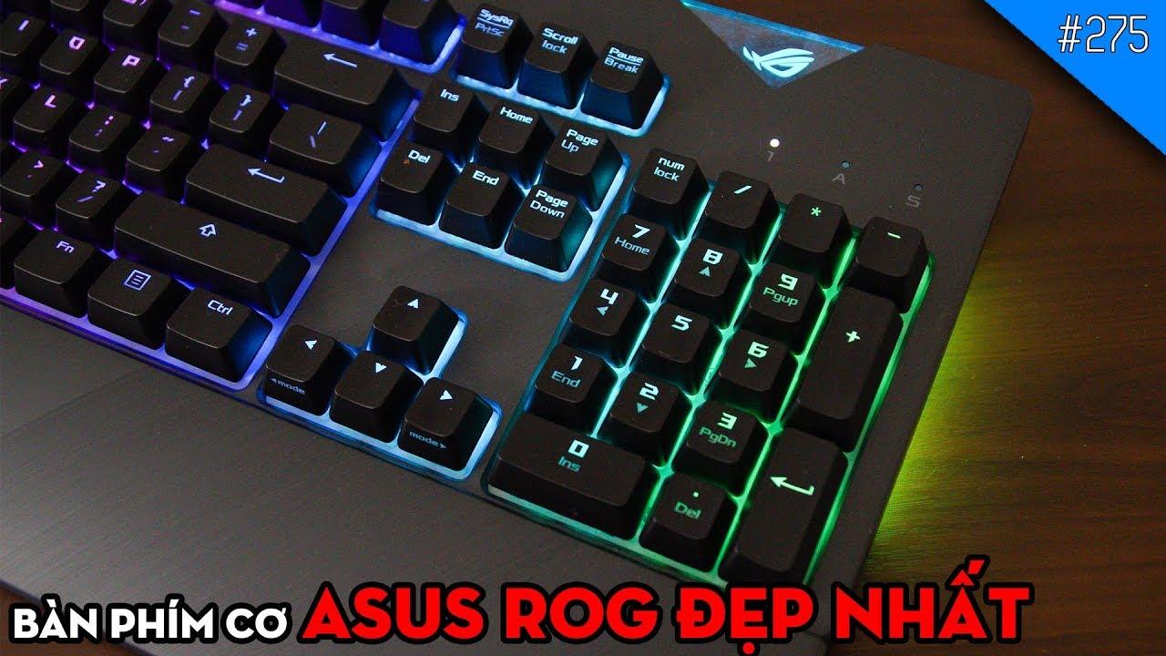 Trên tay bàn phím cơ siêu đắt Asus ROG Strix Flare: ĐẮT NHƯNG ĐẸP!