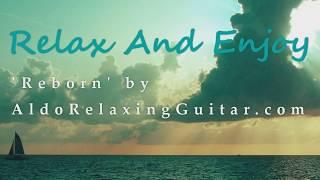 Ocean Sailing Relaxing Music Instrumental Guitar Song Reborn By Aldo