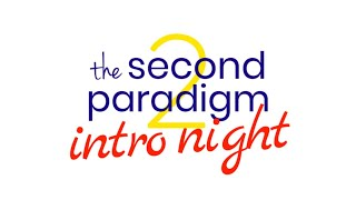 The Second Paradigm Intro Night   7.30.20