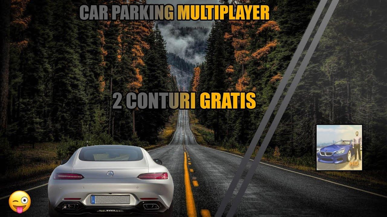 2 CONTURI GRATIS PE CPM | CAR PARKING MULTIPLAYER #18