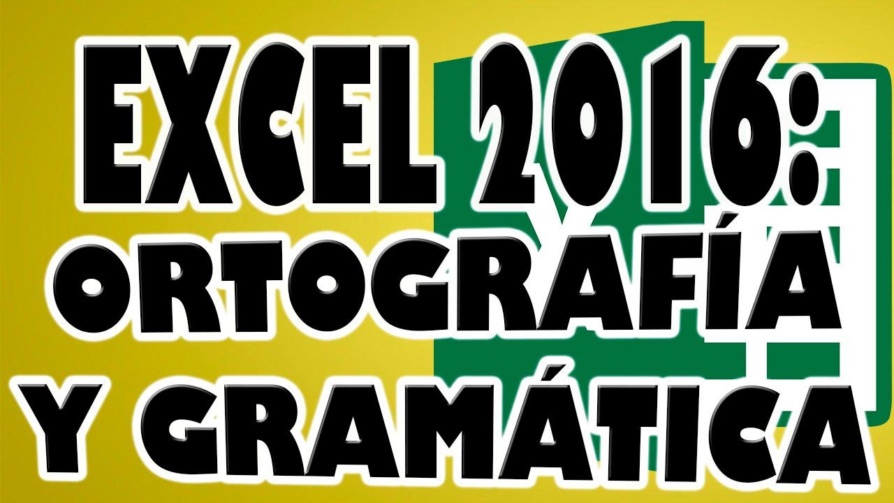 EXCEL 2016: Ortografía en Hoja de Excel - YouTube