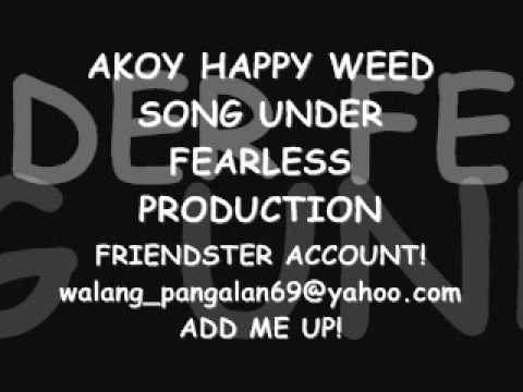 Akoy Happy Weed Song Simple 420 Quotes Tagalog