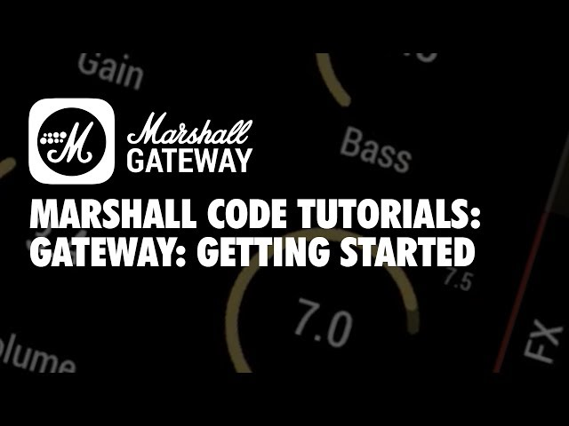 Marshall CODE Tutorials: Gateway - Getting Started
