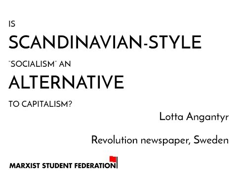 "Myths of Marxism: is Scandinavian-style ""socialism"" an alternative to capitalism?"