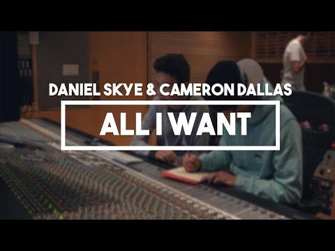 Daniel Skye & Cameron Dallas - All I Want | Lyrics