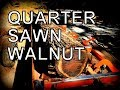 QUARTER SAWN WALNUT ON THE WOOD-MIZER