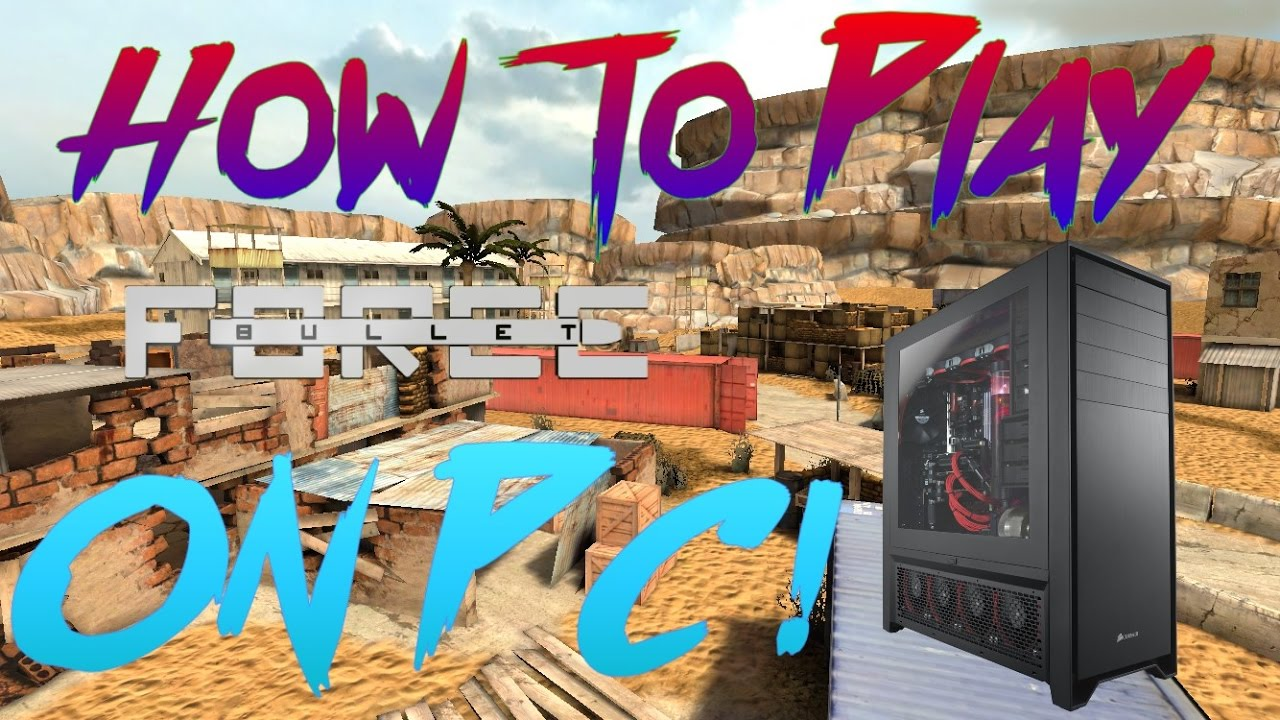 How To Play Bullet Force On Pc Youtube