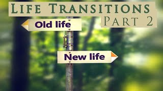 Life Transitions - Week 2