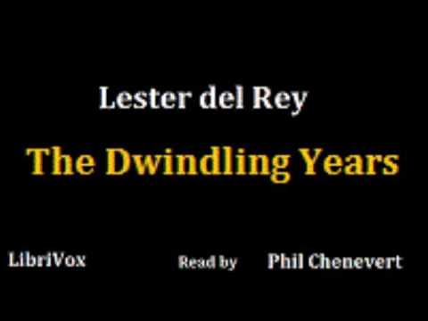 THE DWINDLING YEARS (Audio Book) by Lester del Rey