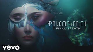 Paloma Faith - Final Breath (Official Audio)