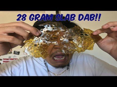 28 GRAM SLAB DAB!!