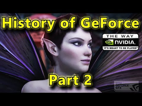 History of Nvidia GeForce, Part 2 - The Way You Were Meant To Be Played