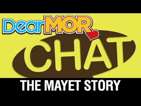 "Dear MOR: ""Chat"" The Mayet Story 08-02-17"