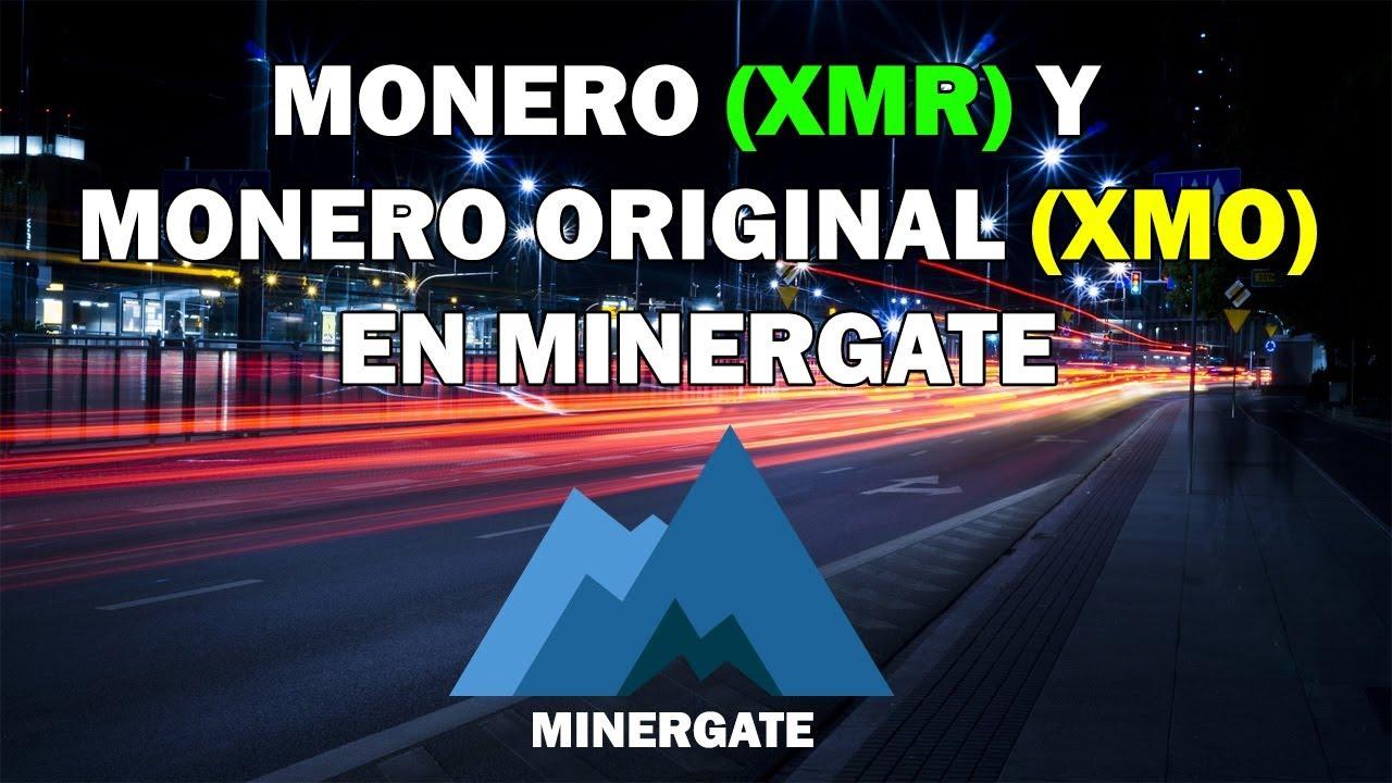 Monero (XMR) y Monero Original (XMO) en Minergate
