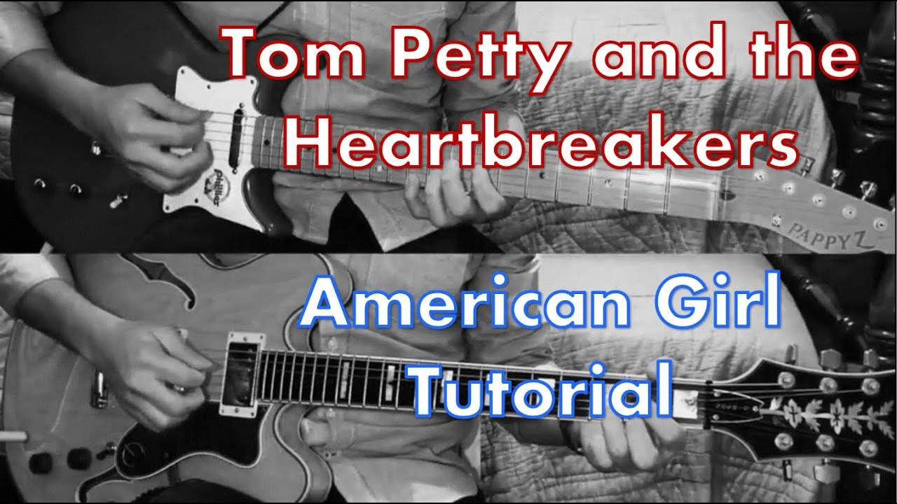 Tom Petty American Girl Guitar Tab Tutorial Youtube