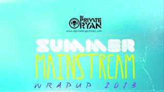 Dj Private Ryan Presents The Summer Mainstream Wrap Up 2013