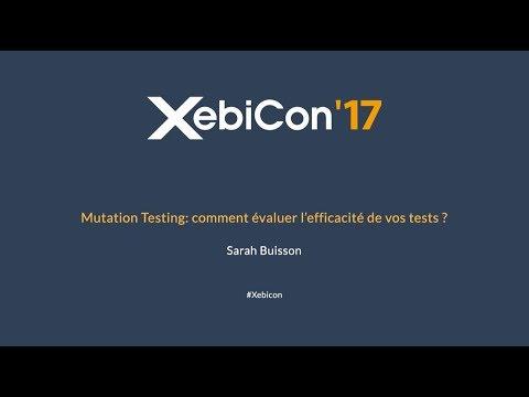 XebiCon'17 - Mutation Testing : comment évaluer l'efficacité de vos tests ?