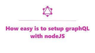 How easy is to start with GraphQL, javascript and nodeJS