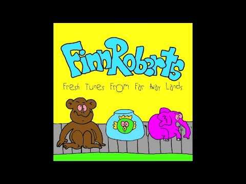 Finn Roberts  Fresh Tunes From Far Away Lands Full Album Stream