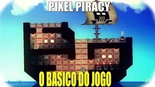 Pixel Piracy - O Basico do jogo