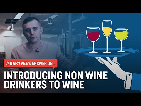 Introducing Non Wine Drinkers To Wine